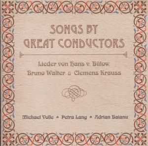 Songs By Great Conductors, P. Lang, M. Volle, A. Baianu