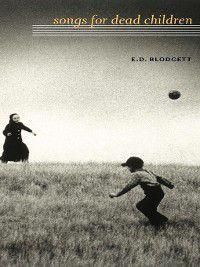 Songs for Dead Children, E.D. Blodgett