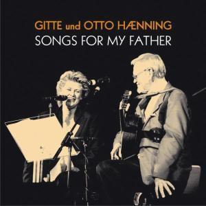 Songs For My Father, Gitte Haenning