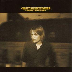 Songs From A Two-Room Chapel, Christian Kjellvander
