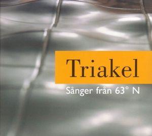 Songs From Latitude 63 North/Sanger Fran 63 Grad N, Triakel
