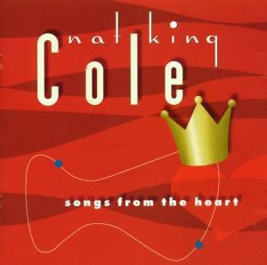 Songs From The Heart, Nat King Cole