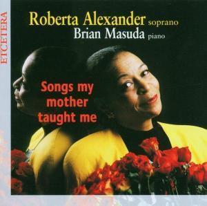 Songs My Mother Taught Me, Roberta Alexander, Brian Masuda