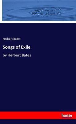Songs of Exile, Herbert Bates