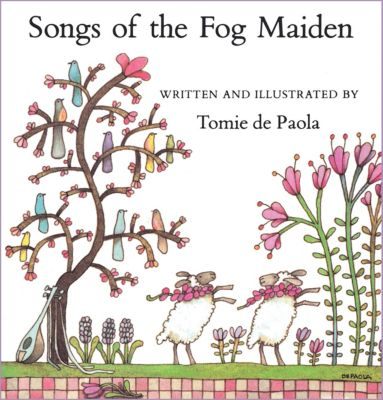 Songs of the Fog Maiden, Tomie dePaola