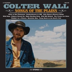 Songs Of The Plains, Colter Wall