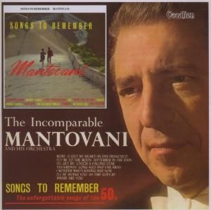 Songs To Remember / The Uncompart, Mantovani