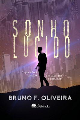 Sonho lúcido, Bruno F. Oliveira
