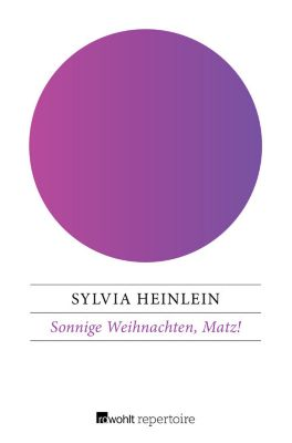 Sonnige Weihnachten, Matz!, Sylvia Heinlein