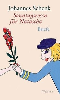 Sonntagsrosen für Natascha, Johannes Schenk