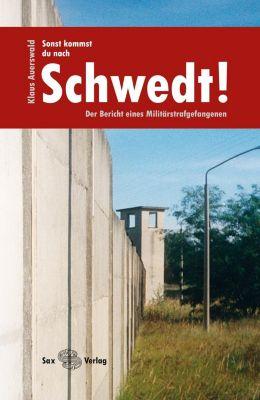 Sonst kommst du nach Schwedt! - Klaus Auerswald |