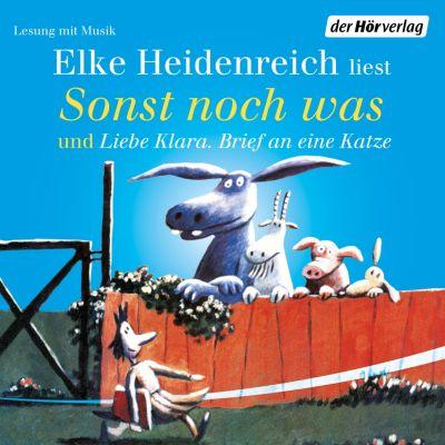 Sonst noch was/Liebe Klara. Brief an eine Katze, Elke Heidenreich