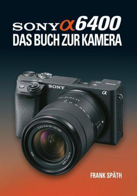 Sony Alpha 6400 - Frank Späth pdf epub