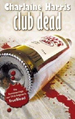 Sookie Stackhouse Band 3: Club Dead, Charlaine Harris