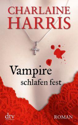 Sookie Stackhouse Band 7: Vampire schlafen fest, Charlaine Harris