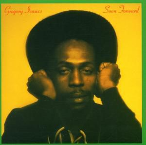 Soon Forward, Gregory Isaacs