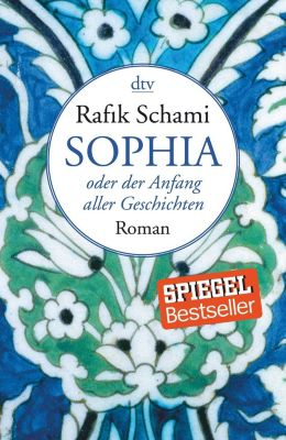 Sophia oder der Anfang aller Geschichten, Rafik Schami