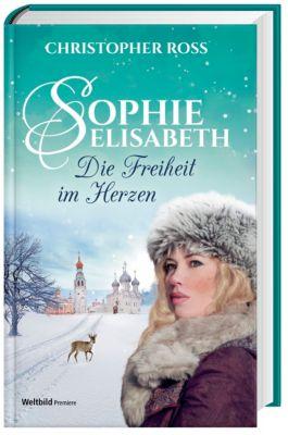 Sophie-Elisabeth Die Freiheit im Herzen Band 2, Christopher Ross