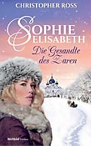Sophie Elisabeth - die Gesandte des Zaren