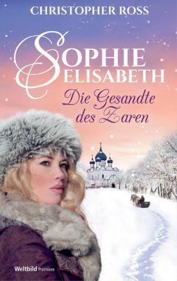 Sophie Elisabeth - die Gesandte des Zaren, Christopher Ross