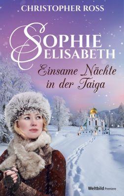 Sophie Elisabeth - Einsame Nächte in der Taiga, Christopher Ross