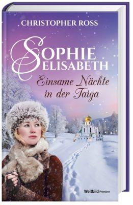 Sophie Elisabeth - Einsame Nächte in der Taiga Band 3, Christopher Ross