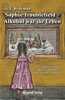 Sophie Troublefield - Alkohol war ihr Leben, G.E. Wideman