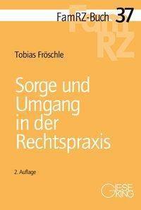 Sorge und Umgang in der Rechtspraxis, Tobias Fröschle