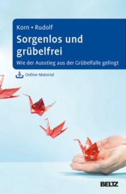 Sorgenlos und grübelfrei, Sebastian Rudolf, Oliver Korn