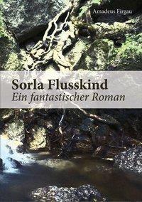 Sorla Flusskind, Amadeus Firgau