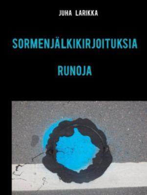 SORMENJÄLKIKIRJOITUKSIA, Juha Larikka