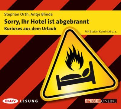 Sorry, Ihr Hotel ist abgebrannt, 1 Audio-CD, Stephan Orth, Antje Blinda