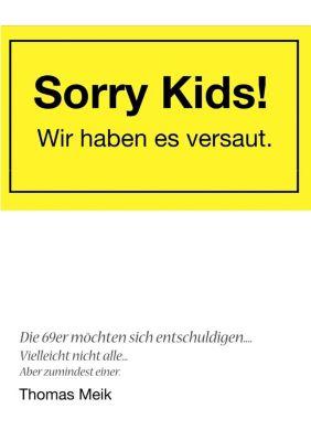 Sorry Kids! Wir haben es versaut., Thomas Meik