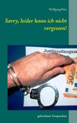 Sorry, leider kann ich nicht vergessen!, Wolfgang Pein