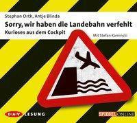Sorry, wir haben die Landebahn verfehlt, 1 Audio-CD, Stephan Orth, Antje Blinda