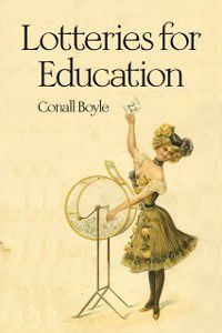 Sortition and Public Policy: Lotteries for Education, Conall Boyle