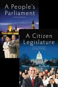 Sortition and Public Policy: People's Parliament/A Citizen Legislature, Keith Sutherland