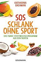 SOS Schlank ohne Sport -, Katharina Bachman