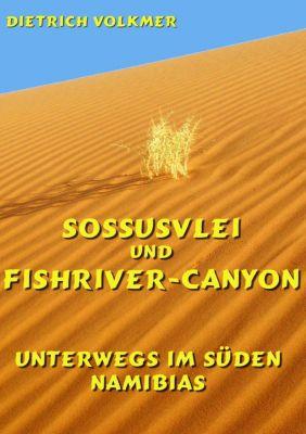 Sossusvlei und Fishriver-Canyon, Dietrich Volkmer