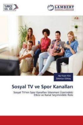 Sosyal TV ve Spor Kanallari, Alp Kaan Kilci, Zekeriya Göktas