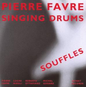 Souffles, Pierre Favre, Singing Drums