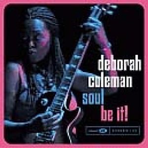 Soul Be It, Deborah Coleman