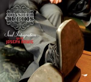 Soul Integration With Joseph Bowie, Monsieur Dubois