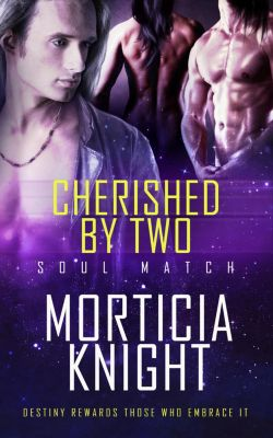 Soul Match: Cherished by Two, Morticia Knight