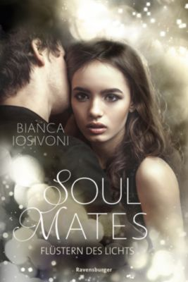 Soul Mates, Band 1: Flüstern des Lichts, Bianca Iosivoni