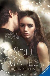 Soul Mates - Flüstern des Lichts, Bianca Iosivoni