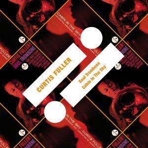 Soul Trombone/Cabin In The Sky, Curtis Fuller
