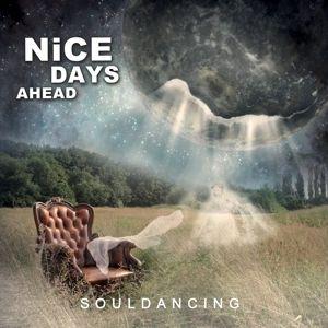 Souldancing, Nice Days Ahead