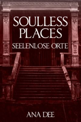 Soulless Places, Ana Dee