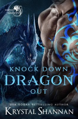 Soulmate Shifters in Mystery, Alaska: Knock Down Dragon Out (Soulmate Shifters in Mystery, Alaska, #1), Krystal Shannan